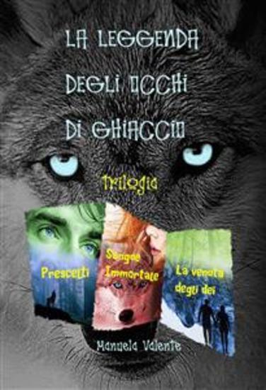 La leggenda degli occhi di ghiaccio - trilogia - cover