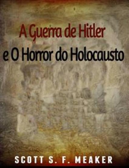A Guerra De Hitler E O Horror Do Holocausto - cover