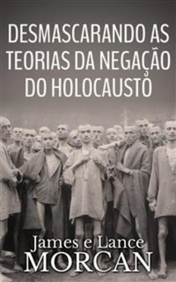 Desmascarando As Teorias Da Negação Do Holocausto - cover