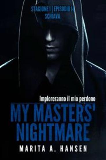 """My Masters' Nightmare Stagione 1 Episodio 14 """"schiava"""" - cover"""