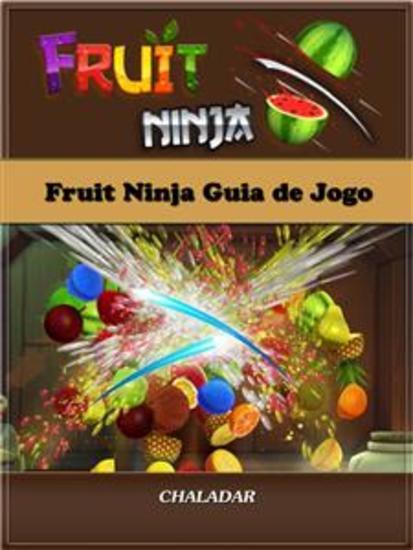 Fruit Ninja Guia De Jogo - cover