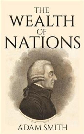 an analysis of the wealth of nations by adam smith
