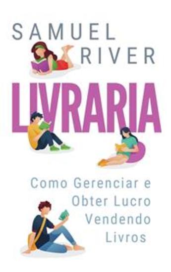 Livraria: Como Gerenciar e Obter Lucro Vendendo Livros - cover