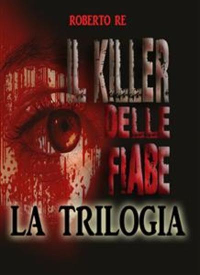 Il killer delle fiabe - La trilogia completa ( Il killer delle fiabe- La stanza della morte- Le ombre del passato) - cover