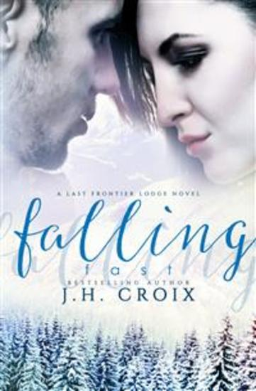 Falling Fast (A Last Frontier Lodge Novel) - cover