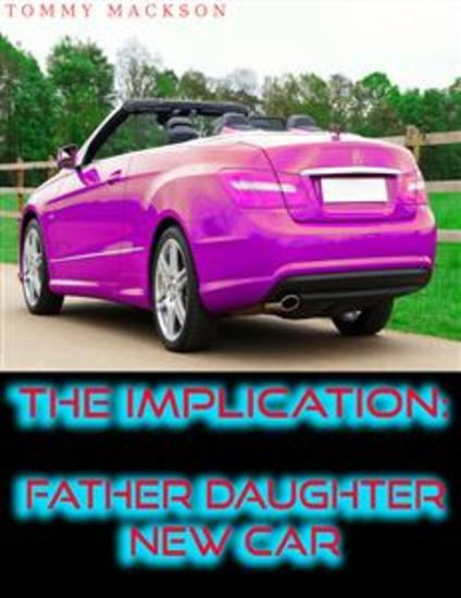 The Implication: Father Daughter New Car - cover