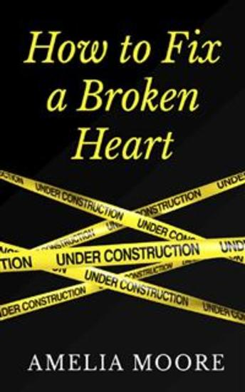 How To Fix A Broken Heart - Book 2 of 'Erotic Love Stories' - cover