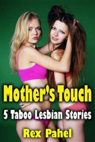 Mother's Touch: 5 Taboo Lesbian Stories - cover