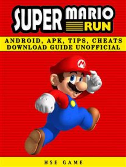 Super Mario Run Android APK Tips Cheats Download Guide Unofficial - cover
