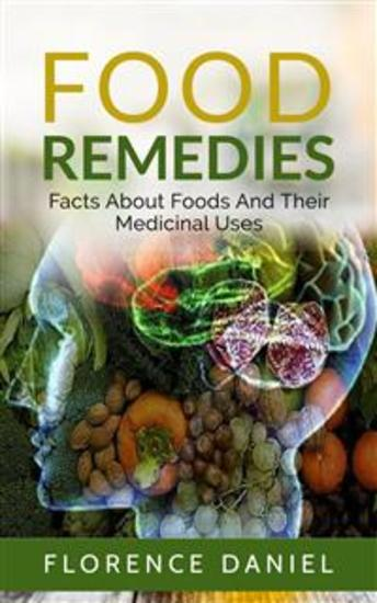 Food Remedies: Facts About Foods And Their Medicinal Uses - cover