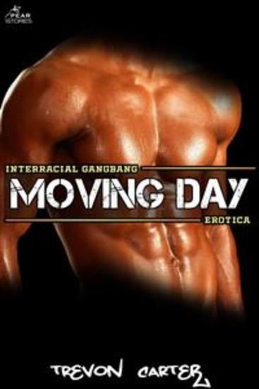 Moving Day (Interracial 3 Black M 1 White F Erotica) - cover