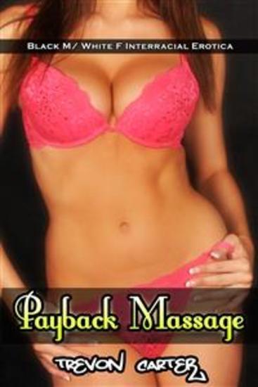 Payback Massage (Interracial Husband Emasculation Erotica) - cover