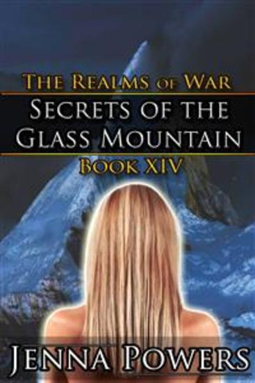 Secrets of the Glass Mountain (Dark Fantasy Erotic Romance) - Book 14 of The Realms of War - cover