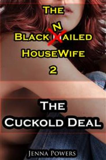 The Black Nailed Housewife 2: The Cuckold Deal (Interracial Cuckolding Sex) - cover