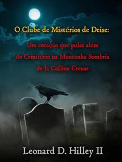 O Clube De Mistérios De Deise - Um Coração Que Pulsa Além Do Cemitério Na Montanha Sombria - cover