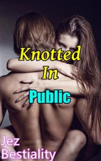 Knotted In Public Bestiality Dog Bestiality Erotica | CLOUDY GIRL PICS
