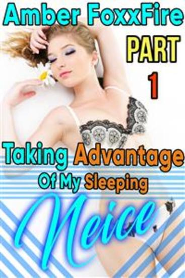 Taking Advantage of My Sleeping Niece Part 1 - Sleep Sex Uncle Niece Erotica Breeding Erotica Taboo Incest Brother Sister Erotica Uncle Erotica Bareback Creampie Pregnancy Impregnation - cover