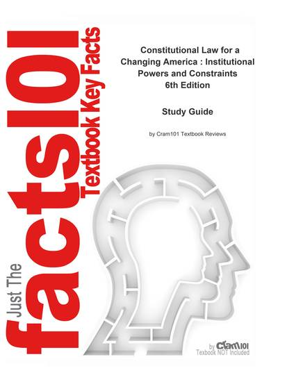 e-Study Guide for: Constitutional Law for a Changing America : Institutional Powers and Constraints by Lee Epstein ISBN 9780872894792 - cover