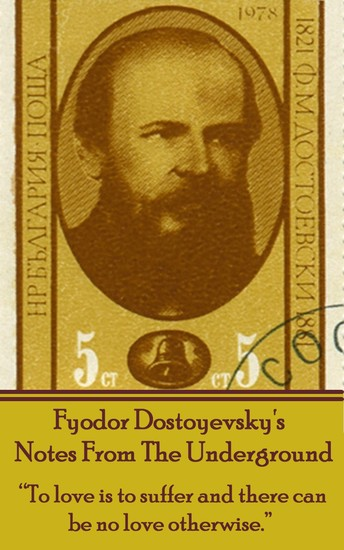 an analysis of fyodor dostoyevskys notes from the underground