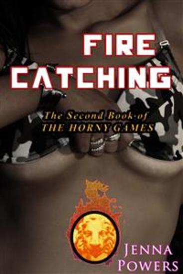 Fire Catching (Monster Gangbang and Tentacle Sex Erotica) - The Horny Games #2 - cover