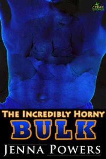 The Incredibly Horny Bulk - cover