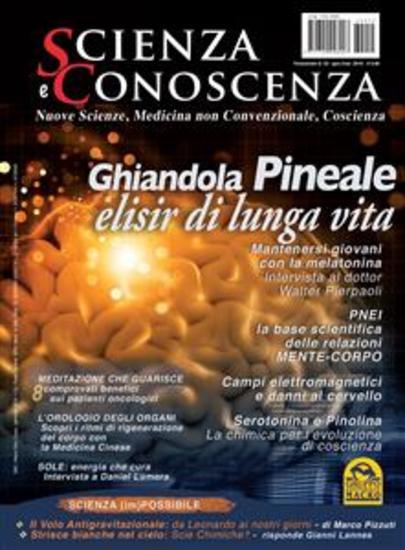 Scienza e Conoscenza - num 55 - Ghiandola Pineale elisir di lunga vita - cover