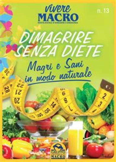 Dimagrire senza diete - Vivere Macro 1-2016 - Magri e Sani in modo naturale - cover