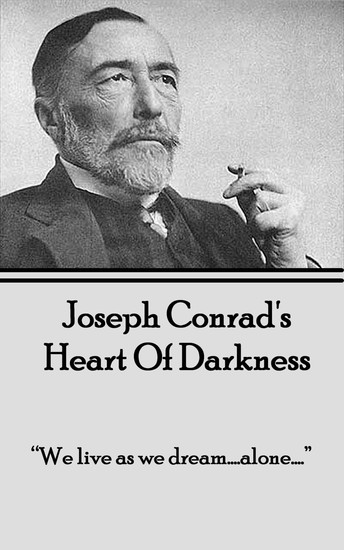 the concept of darkness in heart of darkness a novel by christopher marlowe Conrad plays with readers' sense of time to emphasize certain points in the plot of heart of darkness marlow tells his story aboard the nellie so re.