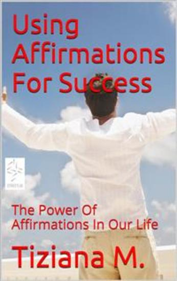 Using Affirmations For Success - cover
