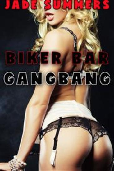 Biker Bar Gangbang - Bareback Creampie Anal Oral Deep Throat Spitroast Humiliation Exhibitionism - cover
