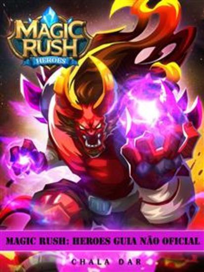 Magic Rush: Heroes Guia Não Oficial - cover