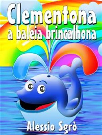 Clementona a baleia brincalhona: Fábula ilustrada - cover