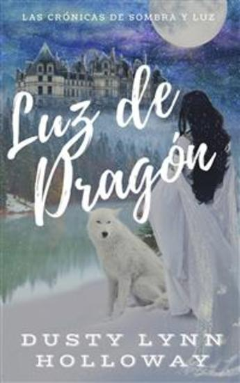 Las Crónicas De Sombra Y Luz: Luz De Dragón - cover