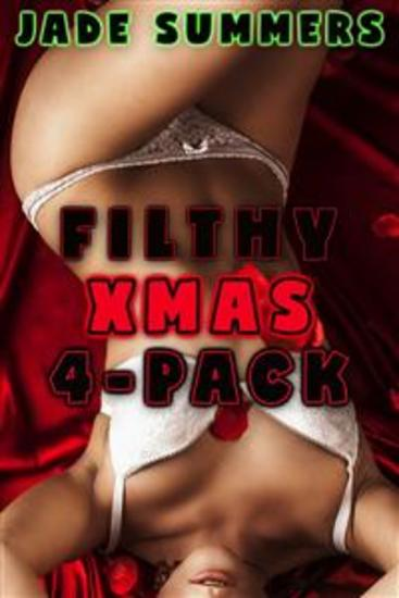Filthy Xmas 4-Pack: Incest Mind Control Gangbang Hypnosis Anal Stretching Double Penetration Deep Throat Swallowing Creampie - cover