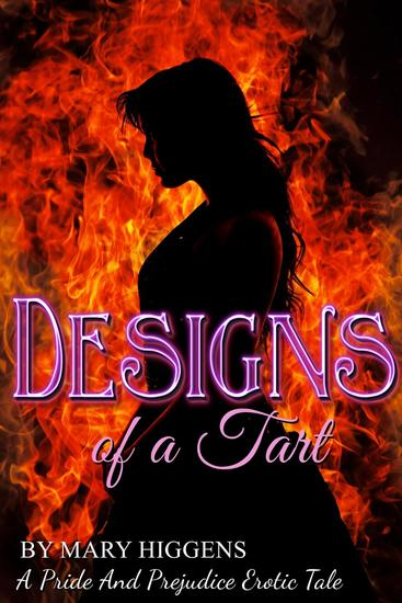 Designs Of A Tart: A Pride And Prejudice Erotic Tale - cover