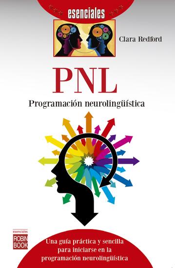 PNL: Programación neurolingüística - Una guía práctica y sencilla para iniciarse en la programación neurolingüística - cover