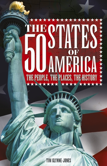 The 50 States of America - The people the places the history - cover