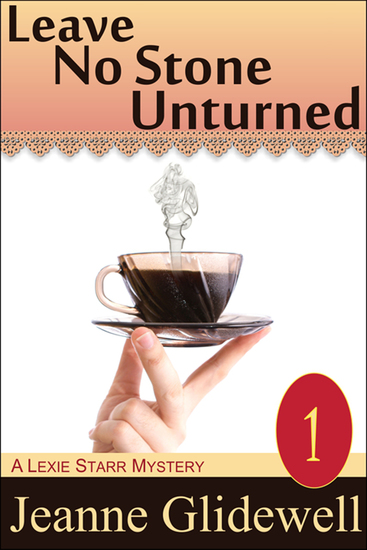 Leave No Stone Unturned (A Lexie Starr Mystery Book 1) - cover