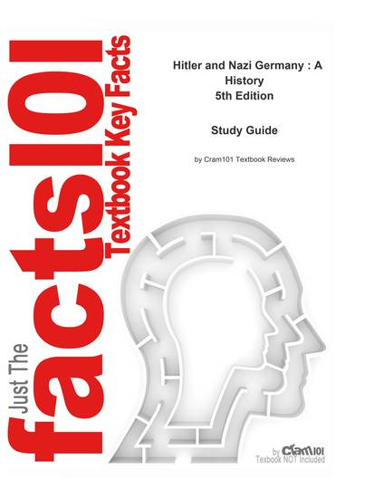e-Study Guide for: Hitler and Nazi Germany : A History by Jackson J Spielvogel ISBN 9780131898776 - cover