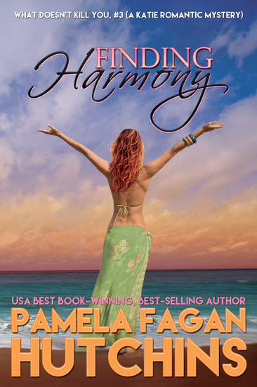 Finding Harmony (What Doesn't Kill You #3): A Katie Romantic Mystery - cover
