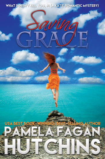 Saving Grace (What Doesn't Kill You #1): A Katie Romantic Mystery - cover