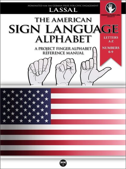 The American Sign Language Alphabet - Letters A-Z Numbers 0-9 - cover