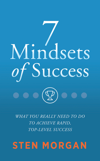 7 Mindsets of Success - What You Really Need to Do to Achieve Rapid Top-Level Success - cover