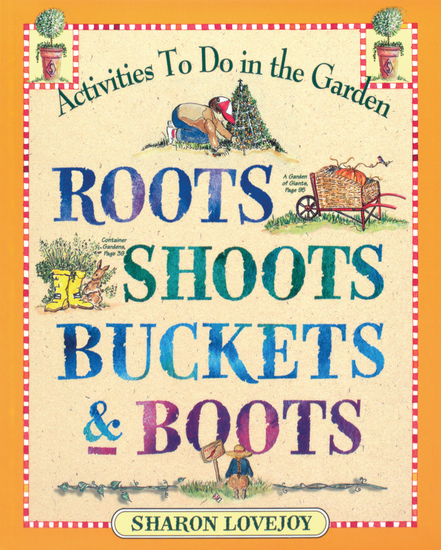 Roots Shoots Buckets & Boots - Gardening Together with Children - cover