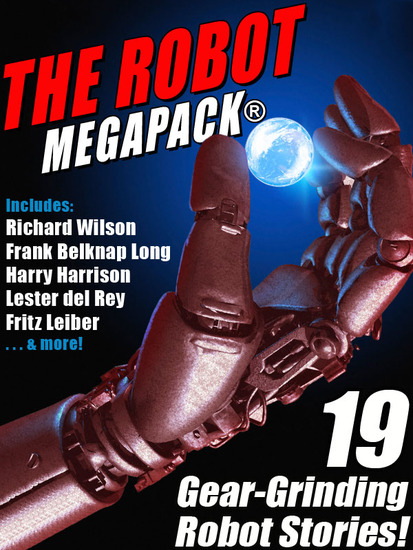 The Robot MEGAPACK® - 19 Gear-Grinding Robot Stories! - cover