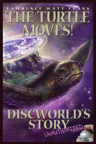The Turtle Moves! - Discworld's Story Unauthorized - cover