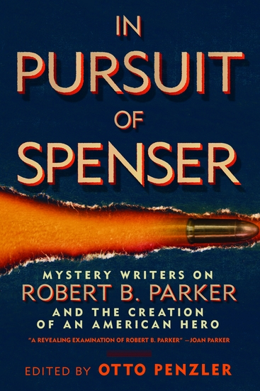In Pursuit of Spenser - Mystery Writers on Robert B Parker and the Creation of an American Hero - cover