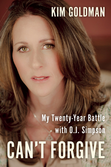 Can't Forgive - My 20-Year Battle with OJ Simpson - cover