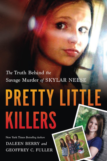 Pretty Little Killers - The Truth Behind the Savage Murder of Skylar Neese - cover