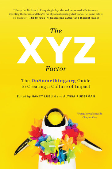The XYZ Factor - The DoSomethingorg Guide to Creating a Culture of Impact - cover